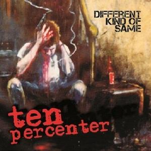 Ten Percenter - Different Kind Of Same