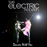 The Electric Modern - Dances With You