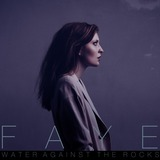 Cooperative Music - Faye - Water Against The Rocks