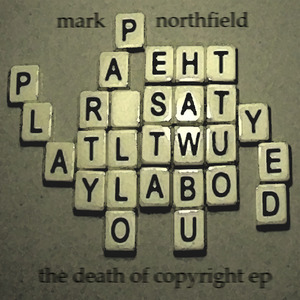 Mark Northfield - The Death Of Copyright