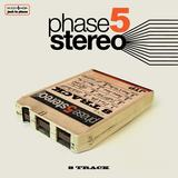 Phase5Stereo - Need it Now