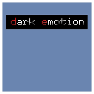 Dark Emotion