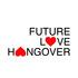 Future Love Hangover - Yesterdays Heart Sunrise