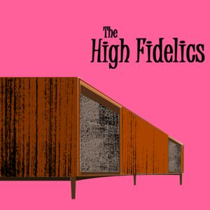 The High Fidelics