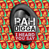 Rah Digga - I Heard You Say (clean edit)