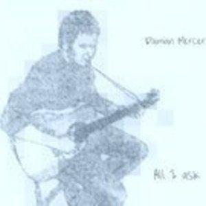 Damian Mercer - All I Ask