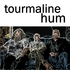 tourmaline hum
