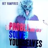 Hey Vampires