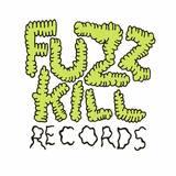 FUZZKILL RECORDS