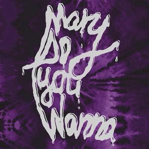 Mary Do You Wanna