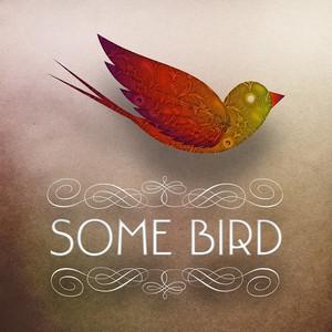 some bird