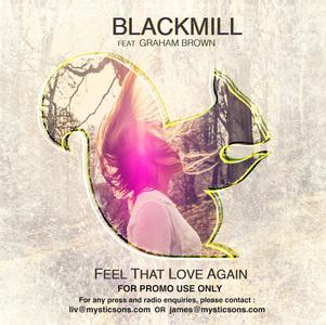 Blackmill - Feel That Love Again (feat. Graham Brown)