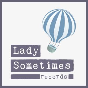 Lady Sometimes Records