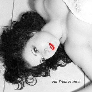 Far From Franca - DOWN TO THE RIVER