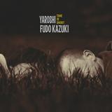 Yaroshi / Fudo Kazuki