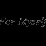 For Myself (by Andrew Glovyak)