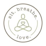 Sit. Breathe. Love.
