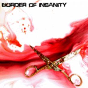 Border Of Insanity