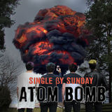 Single By Sunday - Atom Bomb