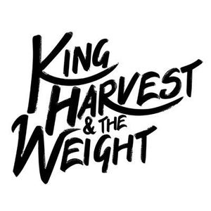 King Harvest & The Weight