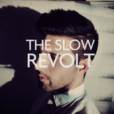 The Slow Revolt - Never Get Close