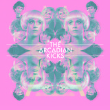 The Arcadian Kicks - You Play The Girl