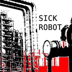 Sick Robot - A Bad Place