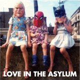Love In The Asylum