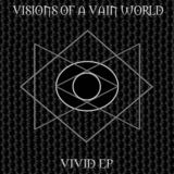 Visions Of A Vain World