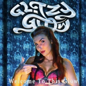Glitzy Glow - Welcome To This Glow