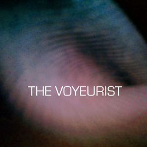 The Voyeurist - His face was a spider