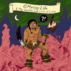 O'Messy Life - The Great Decompose