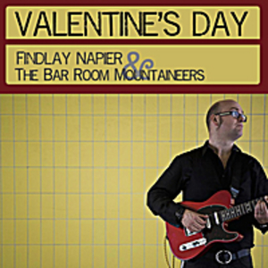 Findlay Napier & The Bar Room Mountaineers - Valentine's Day
