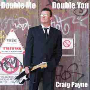 Craig Payne - Double Me Double You