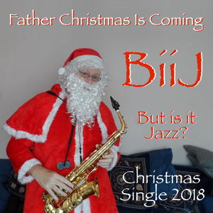 BiiJ - Father Christmas Is Coming