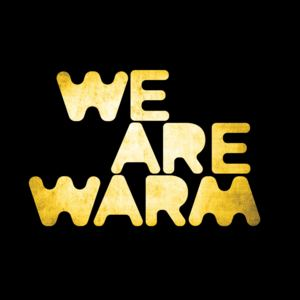 We Are Warm - Here For