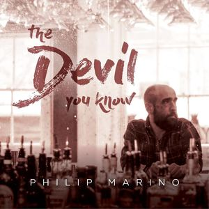 Philip Marino - The Devil You Know