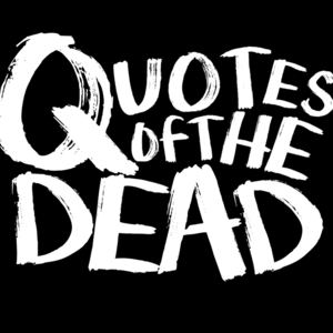 Quotes of the Dead