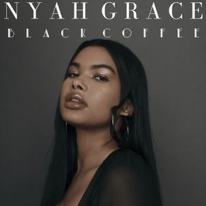 Nyah Grace - Black Coffee