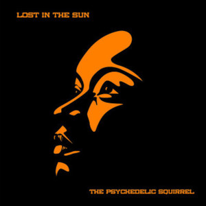 The Psychedelic Squirrel - Lost in the Sun
