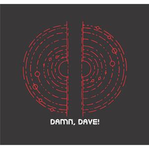 Damn, Dave!