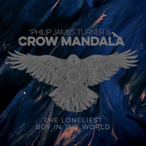 Philip James Turner & The Crow Mandala - Here's to Time