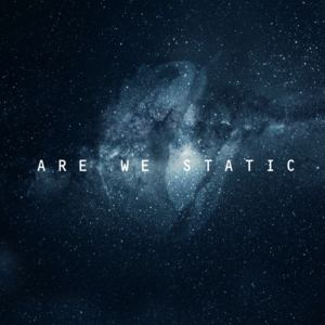 Are We Static