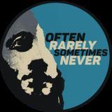 Often Rarely Sometimes Never