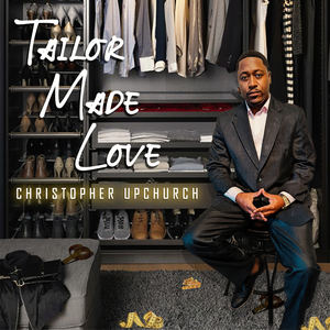 Christopher Upchurch - Tailor Made Love