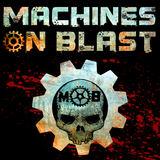 Machines on Blast