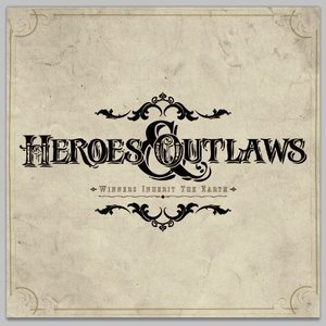 Heroes & Outlaws - Where Diamonds Are Born