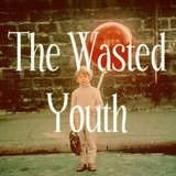 The Wasted Youth