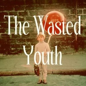 The Wasted Youth - Keen To Proceed