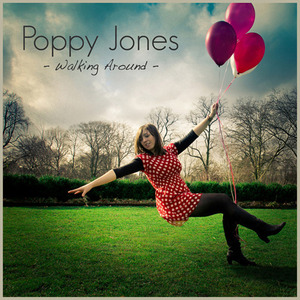 Poppy Jones - Walking Around